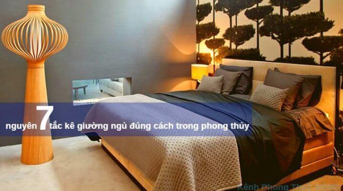 7 Nguyên Tắc Kê Giường Ngủ ( Cấm Kị - Đúng Phong Thủy ) Cần Biết.