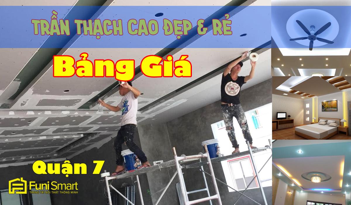 Sửa & Làm Trần Thạch Cao Quận 7 Giá Tốt + Đẹp
